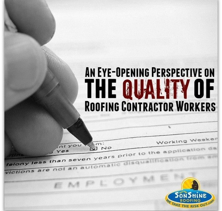 An Eye-Opening Perspective on the Quality of Roofing Contractor Workers